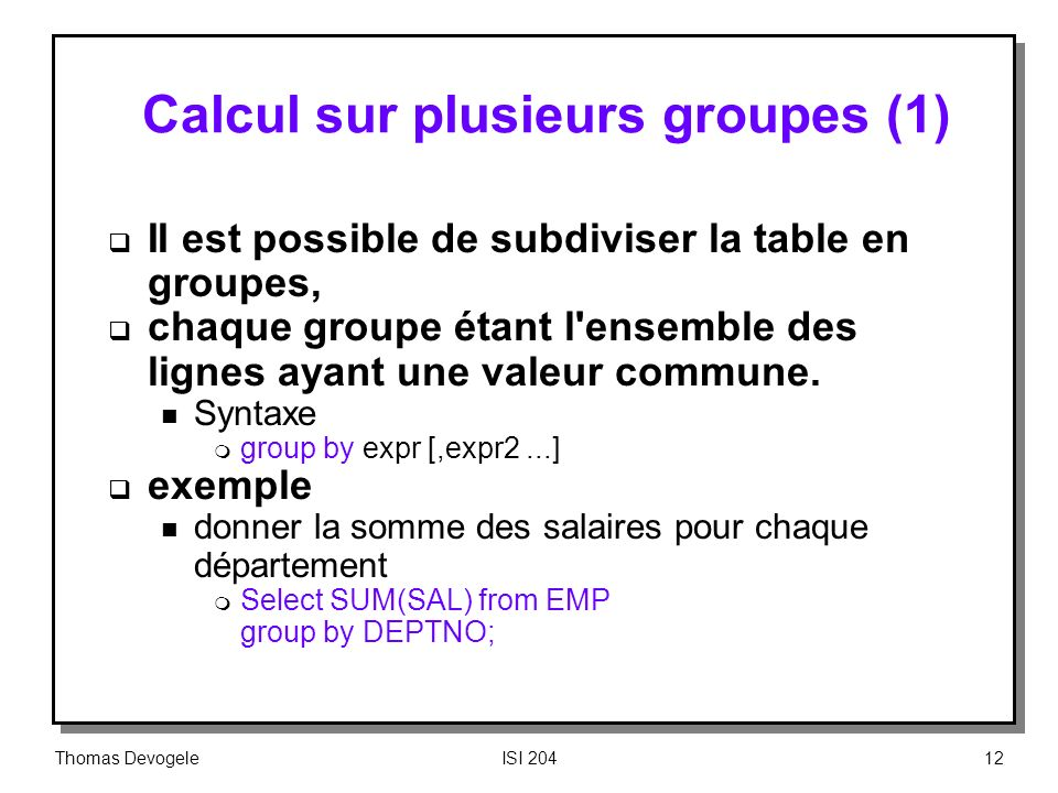Calcul sur plusieurs groupes (1)