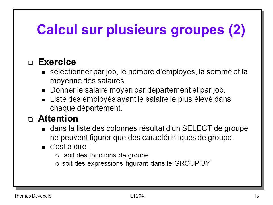 Calcul sur plusieurs groupes (2)