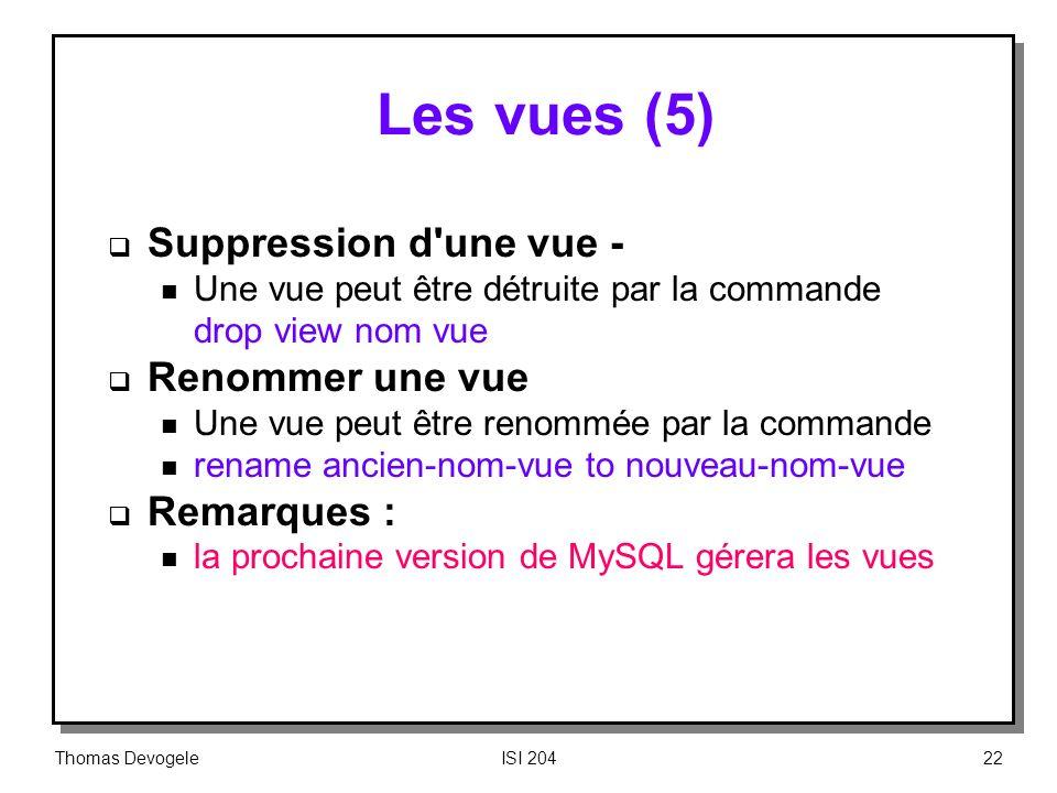 Les vues (5) Suppression d une vue ‑ Renommer une vue Remarques :