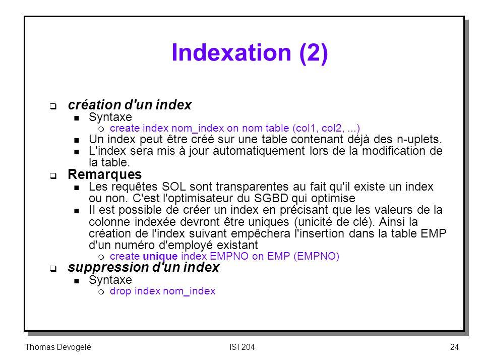 Indexation (2) création d un index Remarques suppression d un index