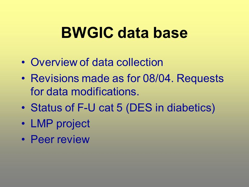 BWGIC data base Overview of data collection