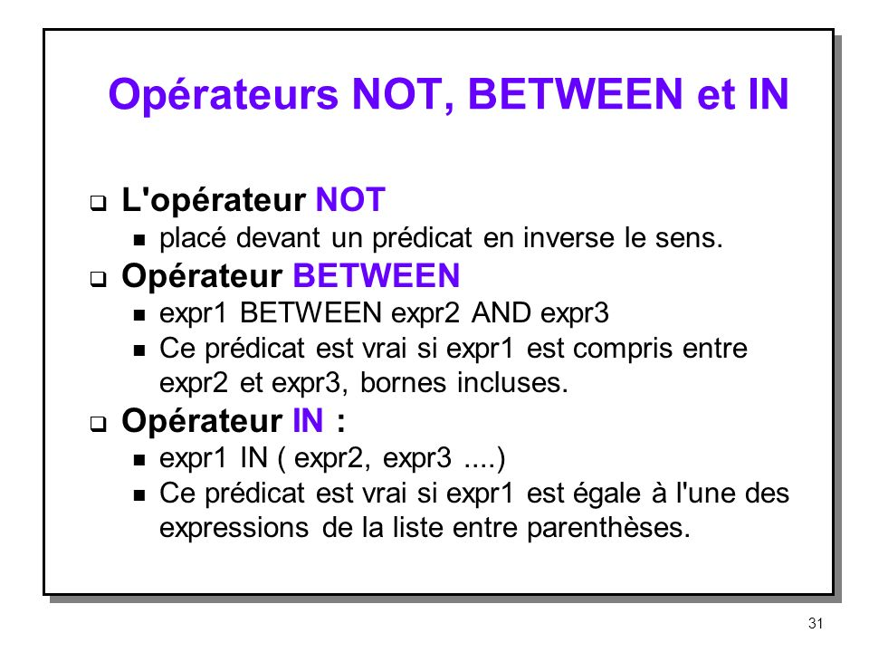 Opérateurs NOT, BETWEEN et IN