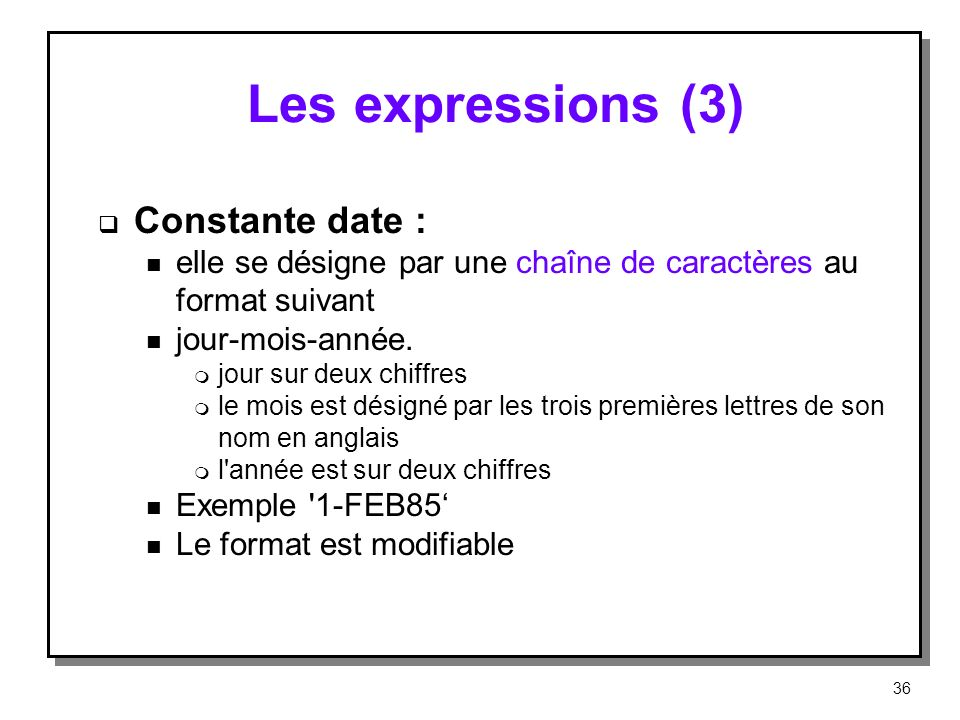 Les expressions (3) Constante date :