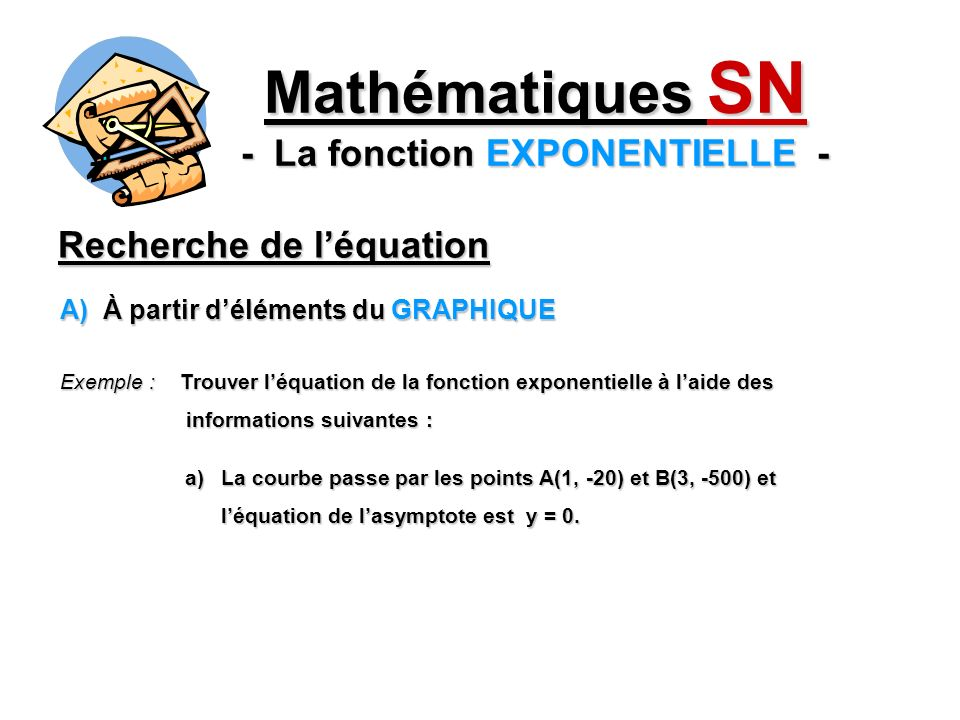 Mathématiques SN - La fonction EXPONENTIELLE -