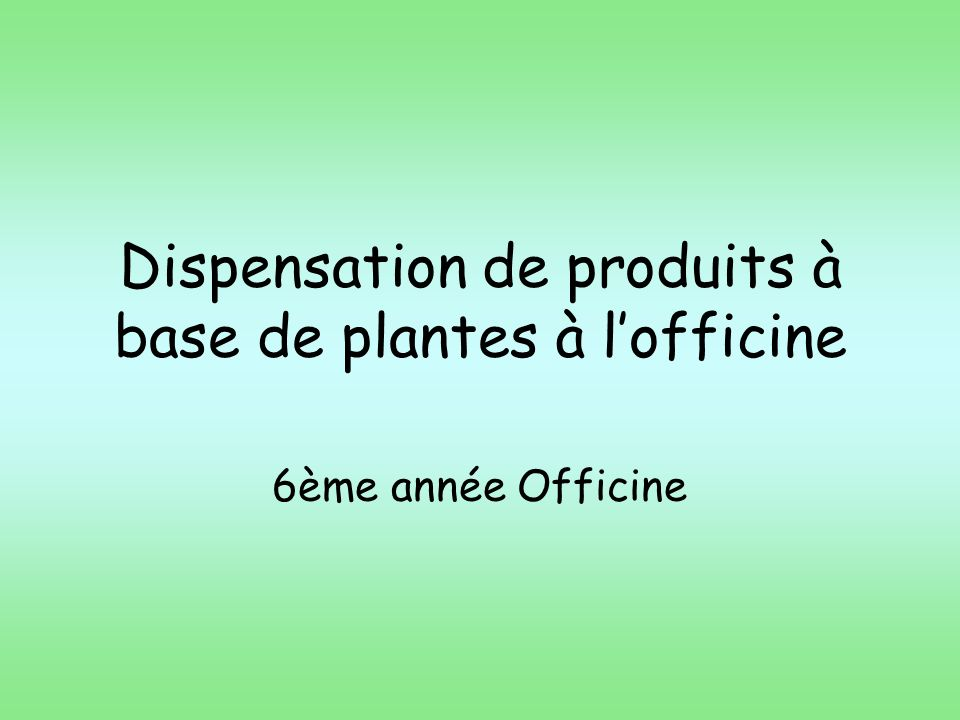 Dispensation de produits à base de plantes à l'officine