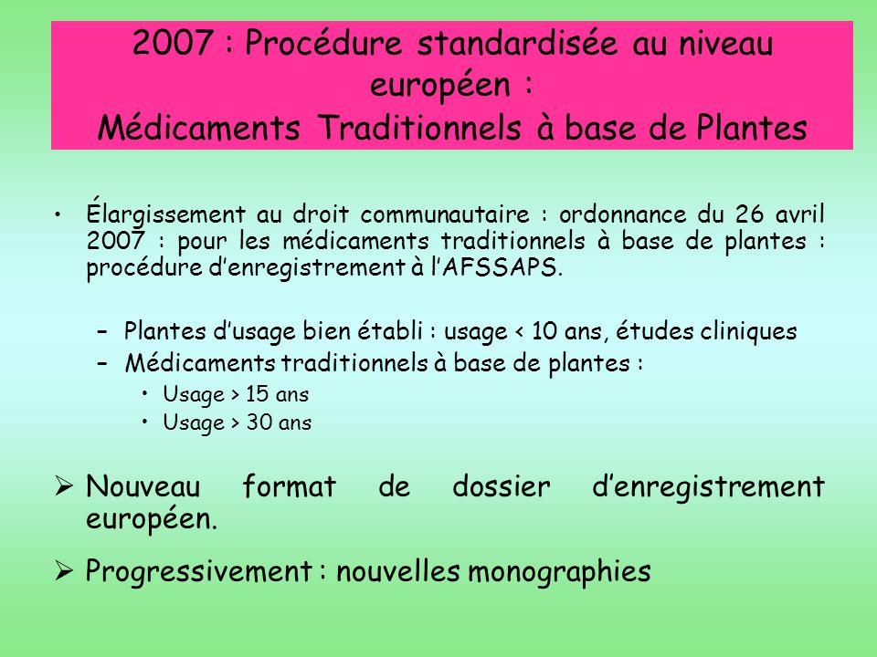 2007 : Procédure standardisée au niveau européen : Médicaments Traditionnels à base de Plantes