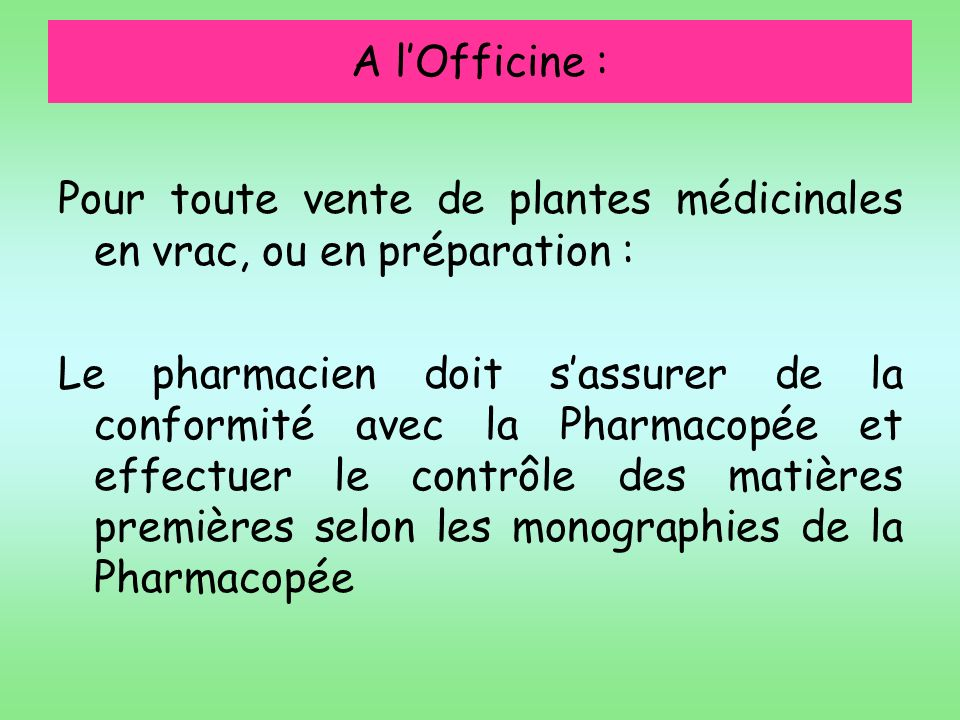 A l'Officine : Pour toute vente de plantes médicinales en vrac, ou en préparation :