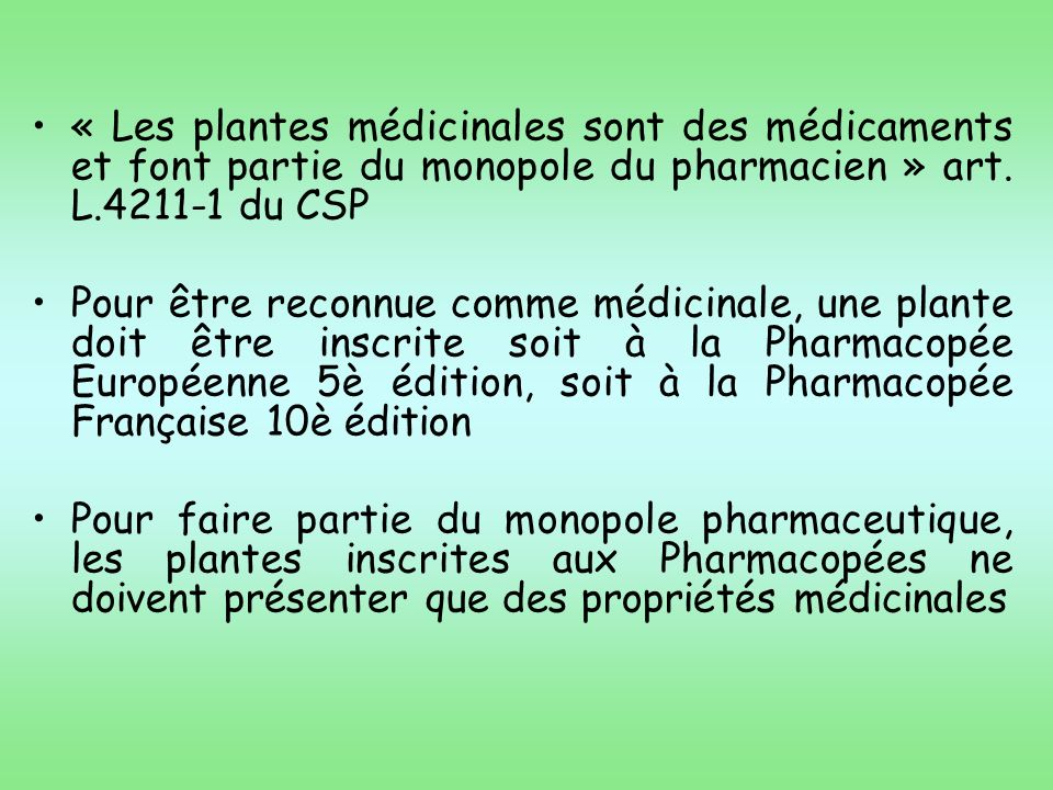« Les plantes médicinales sont des médicaments et font partie du monopole du pharmacien » art. L.4211-1 du CSP