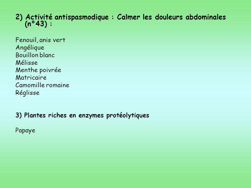 2) Activité antispasmodique : Calmer les douleurs abdominales (n°43) :