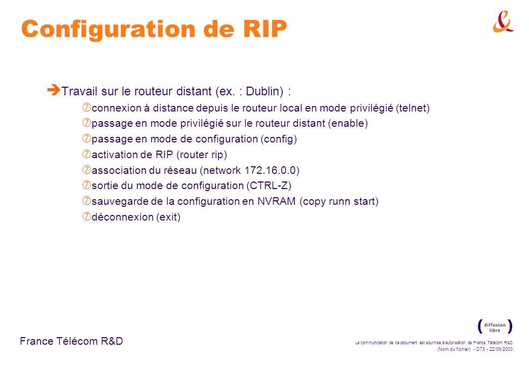 Configuration de RIP Travail sur le routeur distant (ex. : Dublin) :