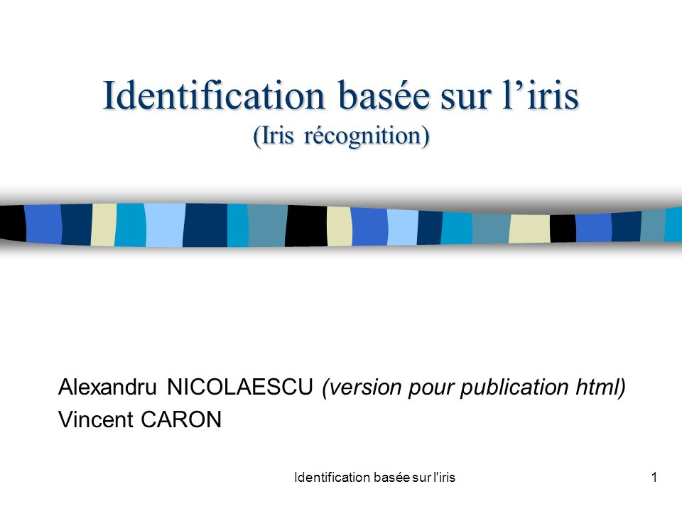 Identification basée sur l'iris (Iris récognition)
