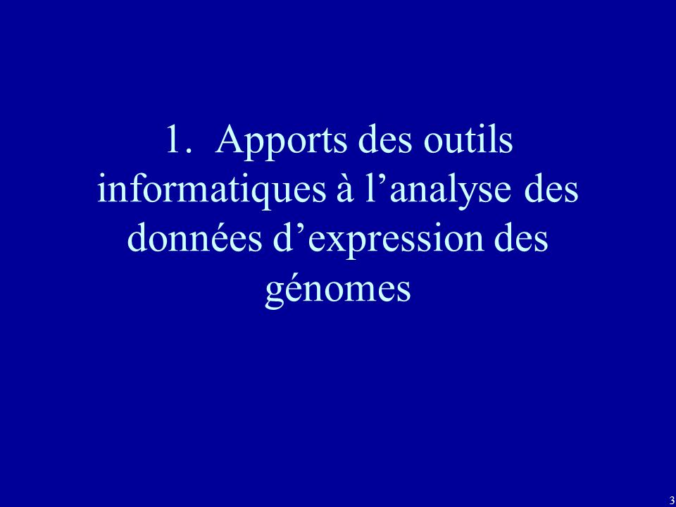 1. Apports des outils informatiques à l'analyse des données d'expression des génomes