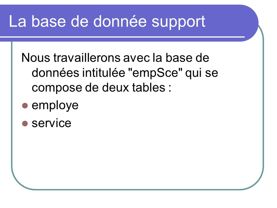 La base de donnée support