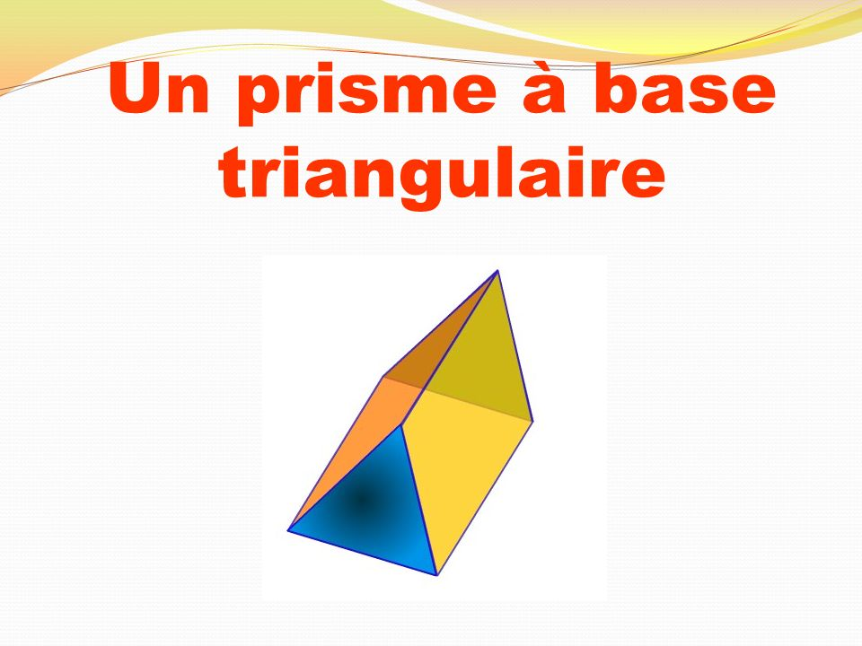 Un prisme à base triangulaire