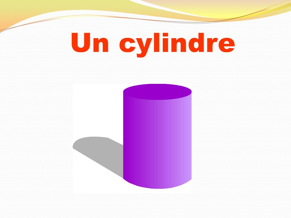 Un cylindre