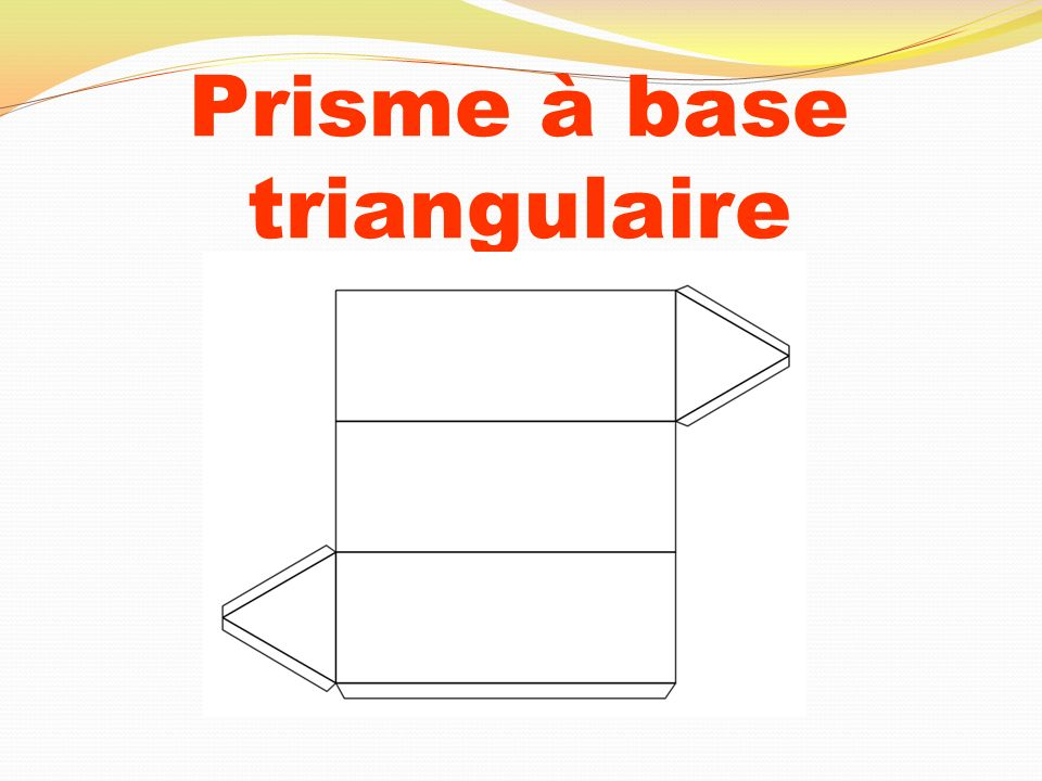 Prisme à base triangulaire