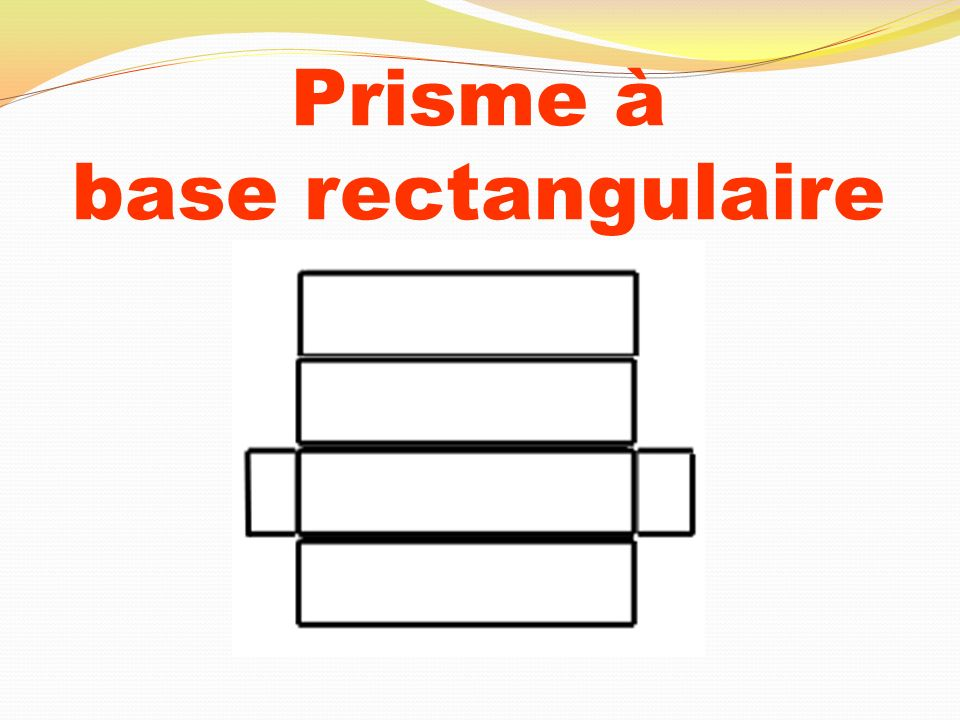 Prisme à base rectangulaire