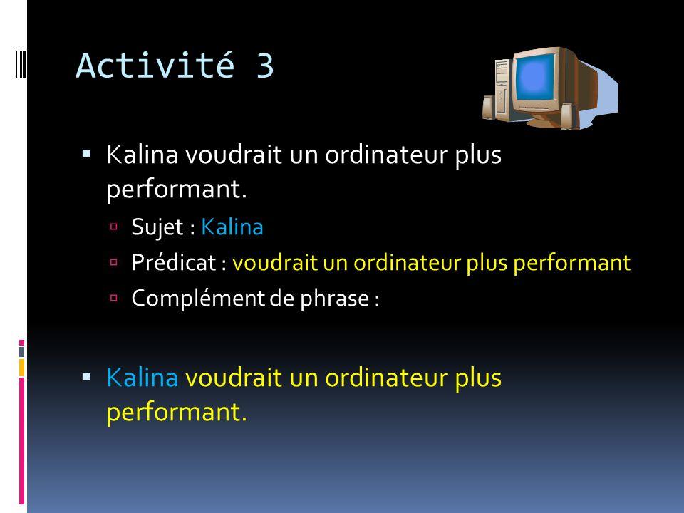 Activité 3 Kalina voudrait un ordinateur plus performant.