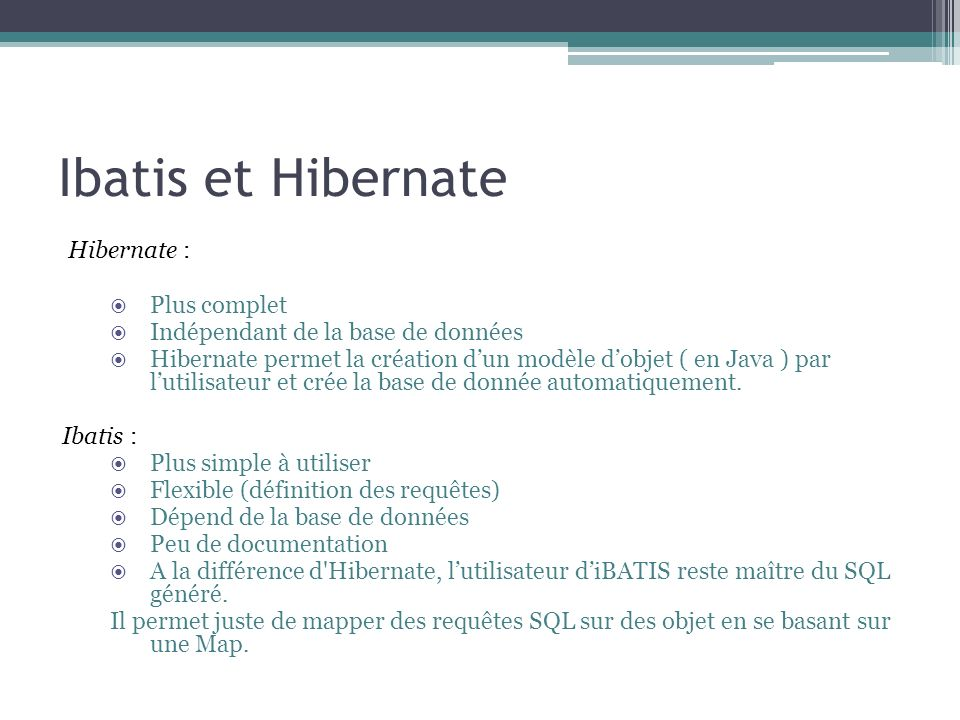 Ibatis et Hibernate Hibernate : Plus complet