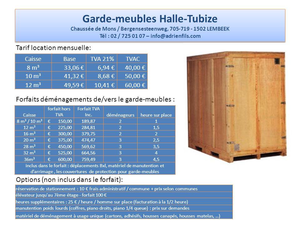 Garde-meubles Halle-Tubize Chaussée de Mons / Bergensesteenweg, 705-719 - 1502 LEMBEEK Tél : 02 / 725 01 07 – info@adrienfils.com