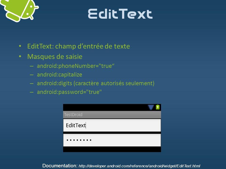 EditText EditText: champ d'entrée de texte Masques de saisie