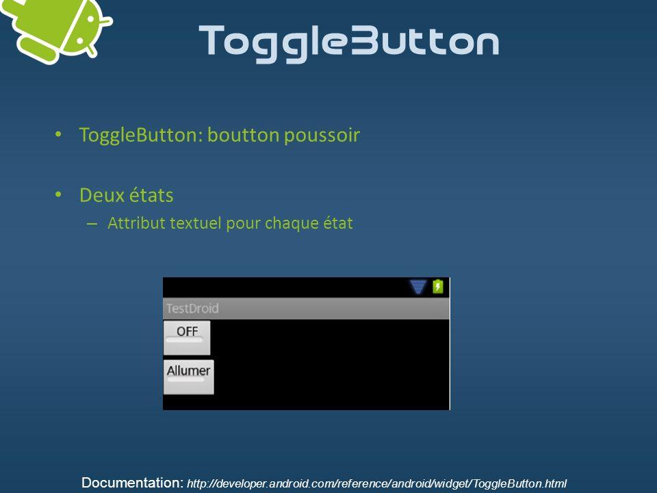 ToggleButton ToggleButton: boutton poussoir Deux états