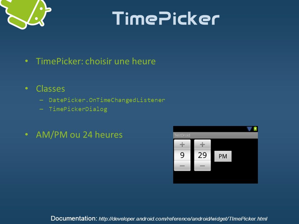 TimePicker TimePicker: choisir une heure Classes AM/PM ou 24 heures