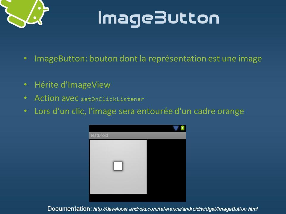 ImageButton ImageButton: bouton dont la représentation est une image
