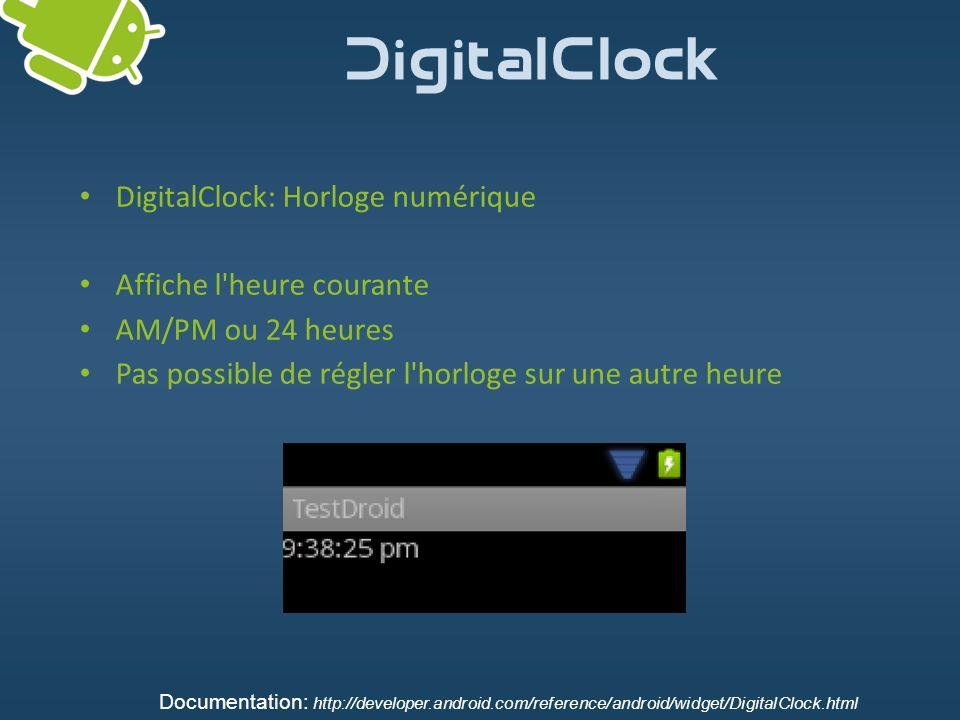 DigitalClock DigitalClock: Horloge numérique Affiche l heure courante