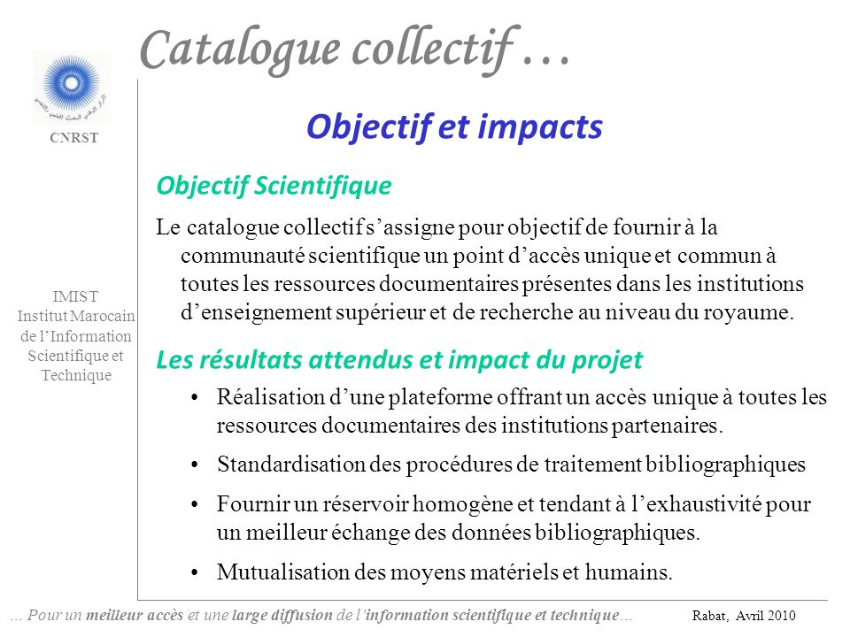 Catalogue collectif … Objectif et impacts Objectif Scientifique