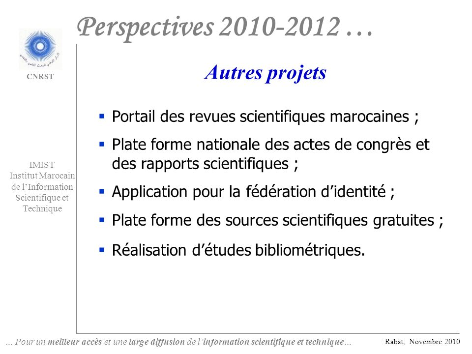 Perspectives 2010-2012 … Autres projets