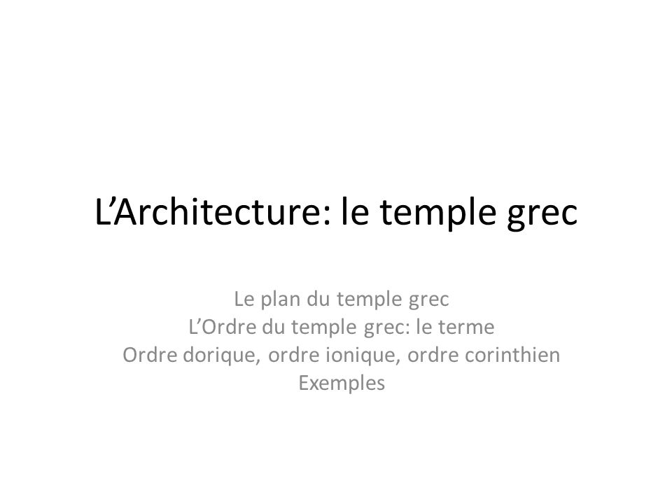 L'Architecture: le temple grec