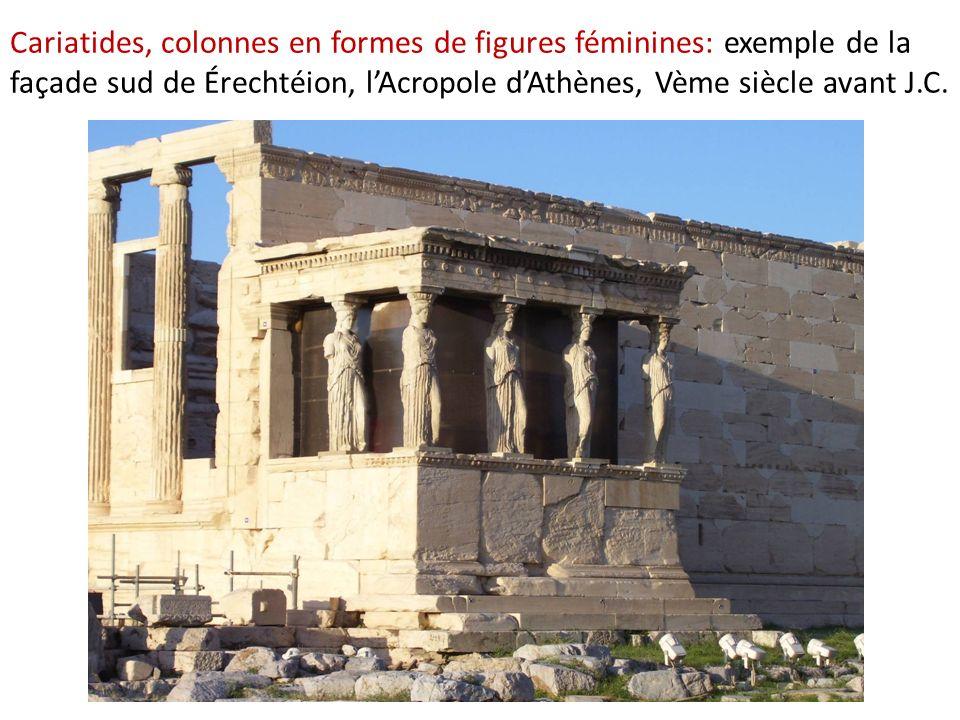Cariatides, colonnes en formes de figures féminines: exemple de la façade sud de Érechtéion, l'Acropole d'Athènes, Vème siècle avant J.C.