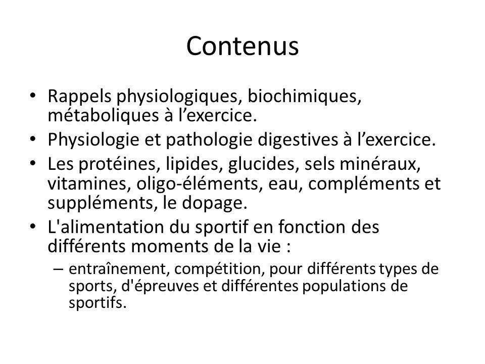 Contenus Rappels physiologiques, biochimiques, métaboliques à l'exercice. Physiologie et pathologie digestives à l'exercice.