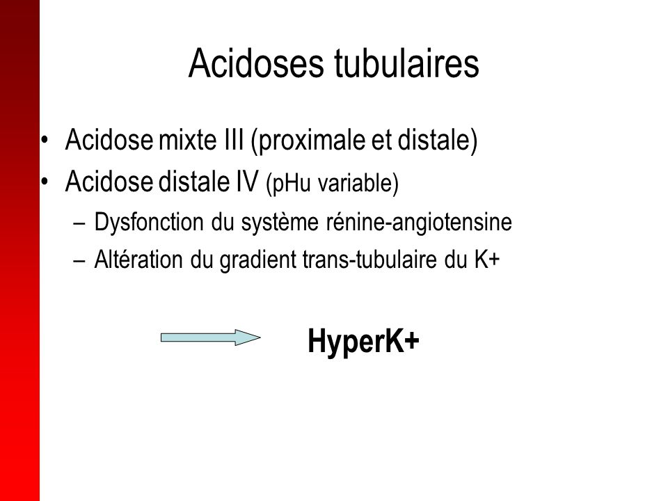 Acidoses tubulaires Acidose mixte III (proximale et distale)