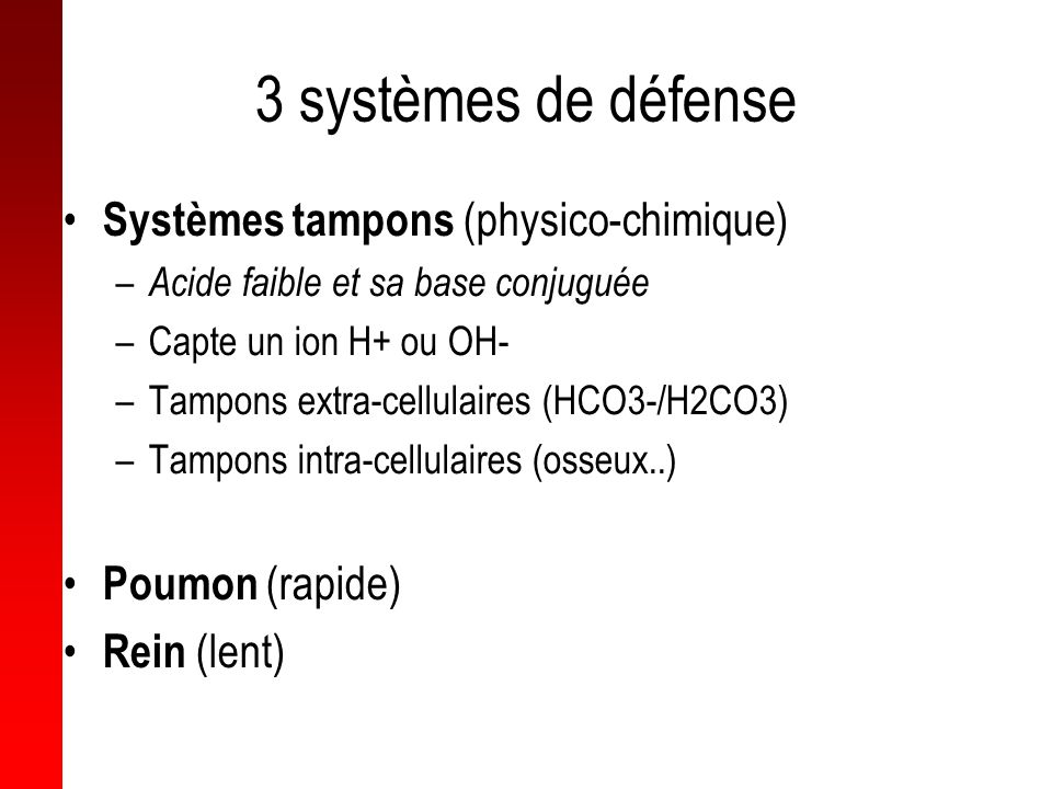 3 systèmes de défense Systèmes tampons (physico-chimique)