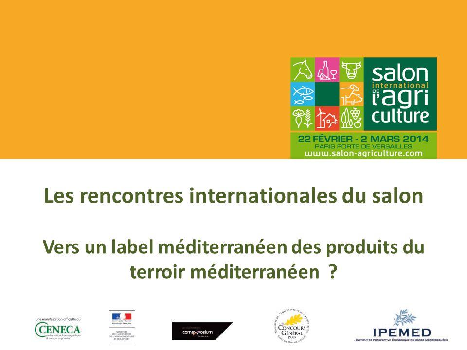 Les rencontres internationales du salon Vers un label méditerranéen des produits du terroir méditerranéen