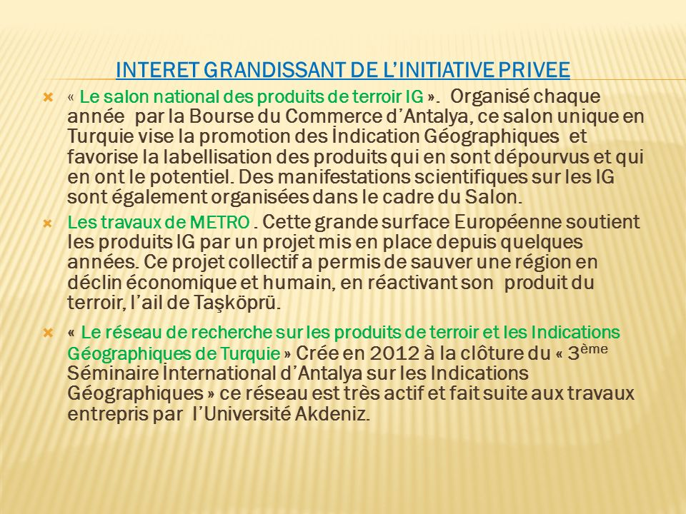 INTERET GRANDISSANT DE L'INITIATIVE PRIVEE