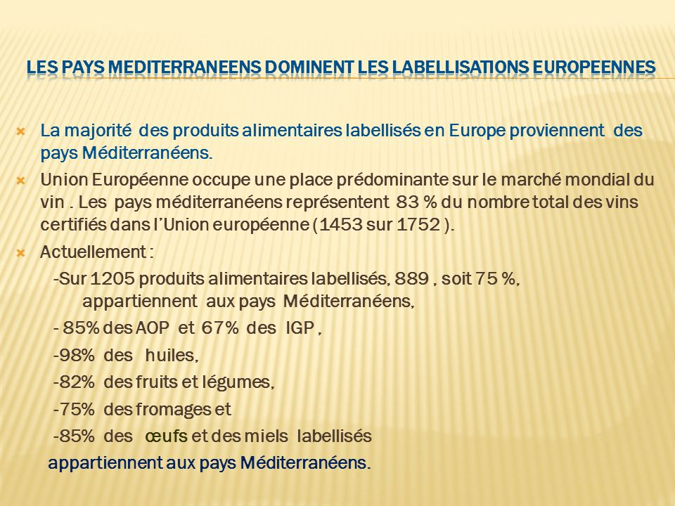 Les pays medIterraneens domInent les labellIsatIons Europeennes