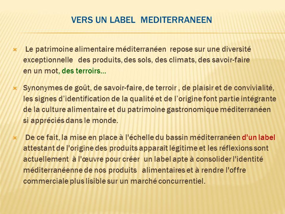 Vers un label Mediterraneen