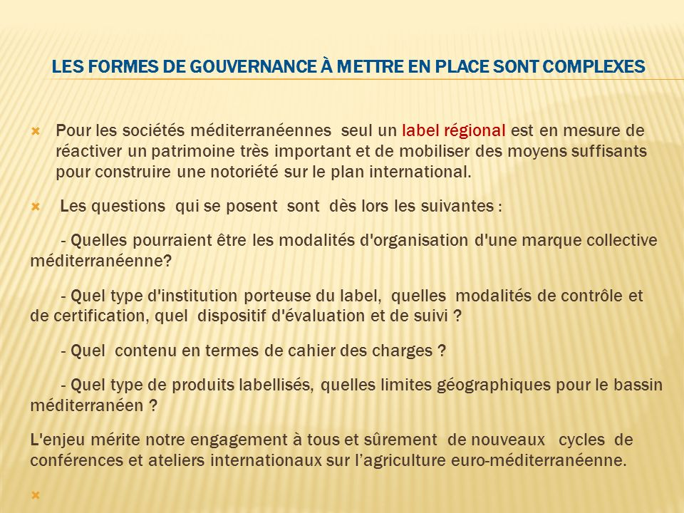 Les formes de gouvernance à mettre en place sont complexes