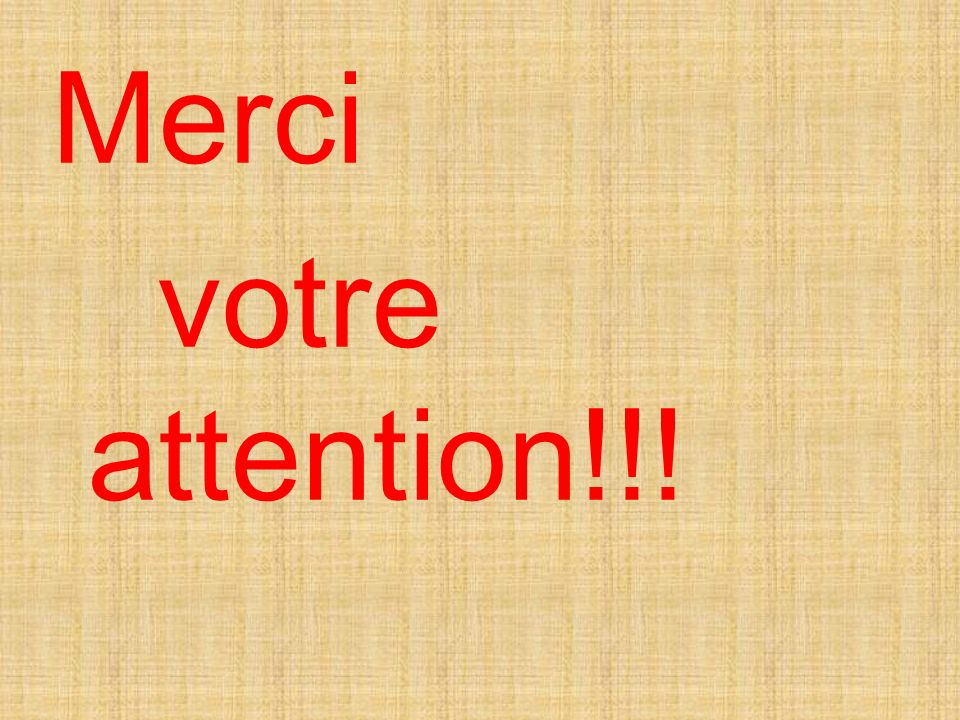 Merci votre attention!!!
