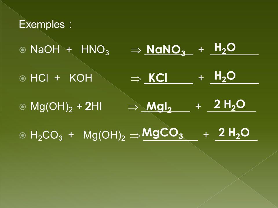 H2O NaNO3 H2O KCl 2 H2O 2 MgI2 MgCO3 2 H2O Exemples :