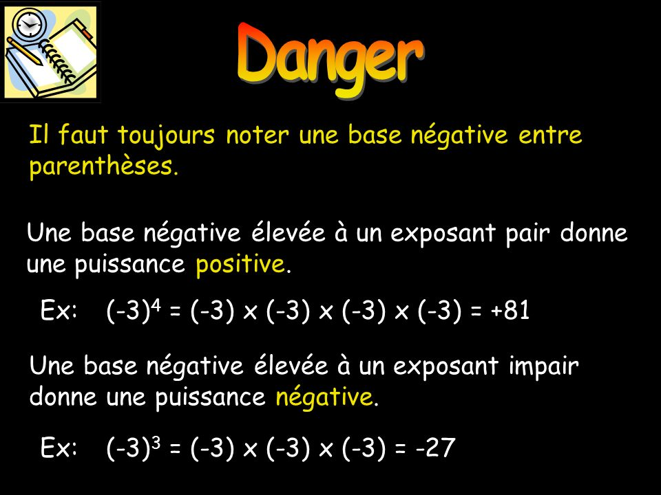 Danger Danger. Il faut toujours noter une base négative entre parenthèses.