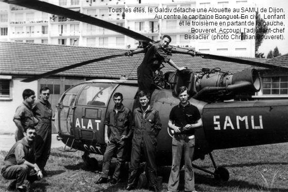 Tous les étés, le Galdiv détache une Alouette au SAMU de Dijon