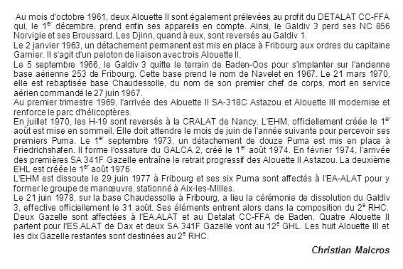 Au mois d octobre 1961, deux Alouette II sont également prélevées au profit du DETALAT CC-FFA qui, le 1er décembre, prend enfin ses appareils en compte. Ainsi, le Galdiv 3 perd ses NC 856 Norvigie et ses Broussard. Les Djinn, quand à eux, sont reversés au Galdiv 1.