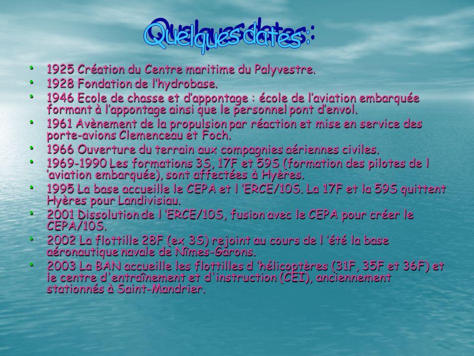 Quelques dates : 1925 Création du Centre maritime du Palyvestre.