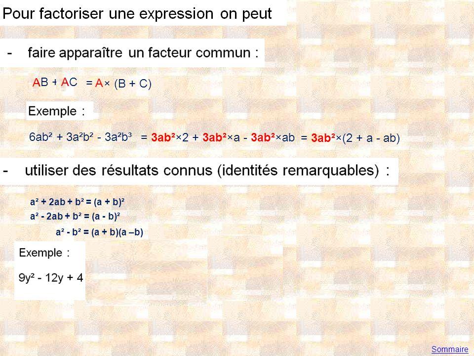 A AB + AC A = A × (B + C) 6ab² + 3a²b² - 3a²b³