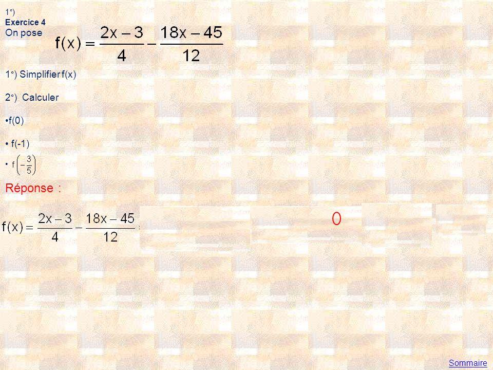 Réponse : On pose 1°) Simplifier f(x) 2°) Calculer f(0) f(-1) 1°)