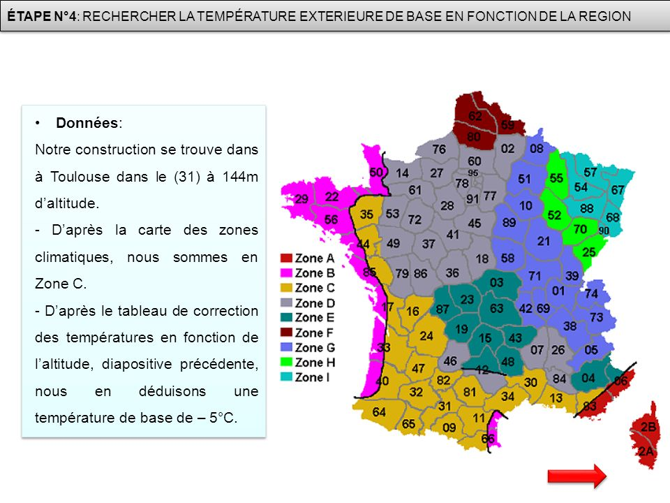 - D'après la carte des zones climatiques, nous sommes en Zone C.